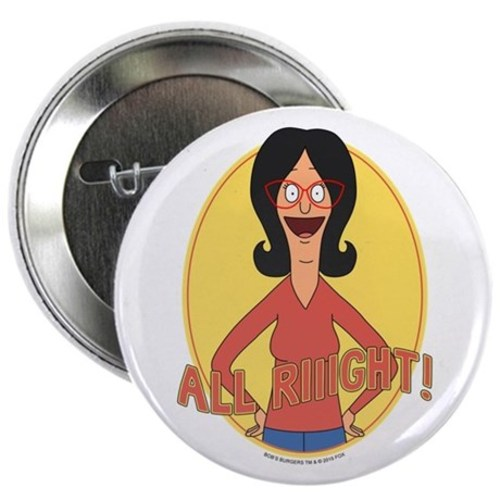 Bobs burgers all right 225 button